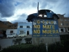 """There is also a sign still leaving La Paz, which says: """"don't drive fast, don't kill; don't die"""" this is in reference to the dangerous highway entering."""